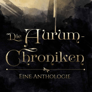 Die Aurum-Chroniken